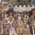 Di corte in corte - l'humanisme dans la musique italienne à la Renaissance
