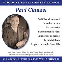 Discours, entretiens et propos : Paul Claudel