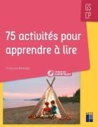 75 activités pour apprendre à lire - gs, cp (édition 2020)