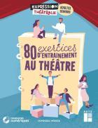 80 exercices d'entrainement au théâtre pour adultes et seniors (édition 2020)