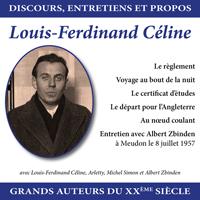 Discours, entretiens et propos : Louis Ferdinand Céline