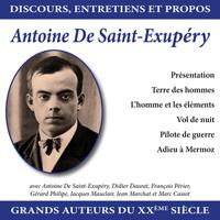Discours, entretiens et propos : Antoine De Saint-Exupéry
