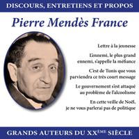 Discours, entretiens et propos : Pierre Mendès France