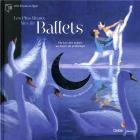 Les plus beaux airs de ballet - du lac des cygnes au sacre du printemps