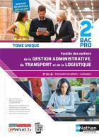 Famille des métiers de la gestion administrative du transport de la logistique - 2e - bac pro (édition 2020)