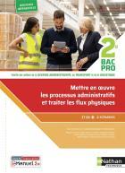Mettre en oeuvre les processus administratifs et traiter les flux physiques - 2e - bac pro