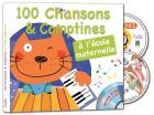 100 chansons et comptines à l'école maternelle