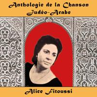 Anthologie de la Chanson Judéo-Arabe : Alice Fitoussi