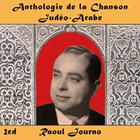 Anthologie de la Chanson Judéo-Arabe : Raoul Journo