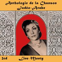 Anthologie de la Chanson Judéo-Arabe : Line Monty