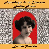 Anthologie de la Chanson Judéo-Arabe : Louisa Tounsia