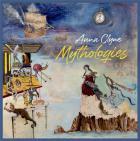 Anna Clyne : mythologies