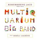 Remembering Jaco / Multiquarium Big Band   Pastorius, Jaco (1951-1987). Composition