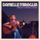 Bright shining stars / Danielle Miraglia | Miraglia , Danielle . Chant. Guitare. Composition