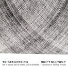 Perich : drift multiply (For 50 violins and 50-channel 1-bit electronics)