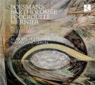 Boesmans, Bartholomée, Foccroulle, Mernier: for early instruments