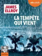 La tempête qui vient ; traduit de l'anglais (Etats-unis) | Ellroy, James (1948-....), auteur
