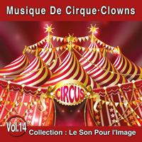 Le Son Pour l'Image Vol. 14 : Musique De Cirque - Clowns