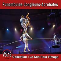 Le Son Pour l'Image Vol. 15 : Funambules - Jongleurs - Acrobates