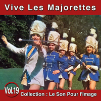 Le Son Pour l'Image Vol. 19 : Vive Les Majorettes