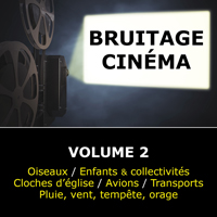 Bruitage Cinéma : volume 2