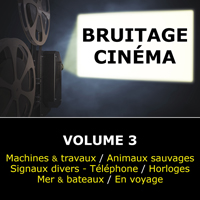 Bruitage Cinéma : volume 3