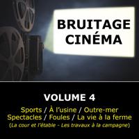 Bruitage Cinéma : volume 4