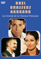 Brel - Brassens - Barbara : Les Grands de la Chanson Française