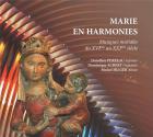 Marie en Harmonies - Musiques mariales du 16ème au 21ème siècle