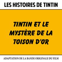 Les Histoires de Tintin : Tintin et le Mystère de la Toison d'or