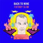 Back to mine / Fatboy Slim | Fatboy Slim. Compilateur. Interprète. Remixeur