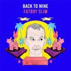 Back to mine / Fatboy Slim | Fatboy Slim. Compilateur. Interprète. Remixeur