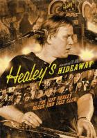 Healey's hideaway (the story of The Jeff Healey Blues and Jazz Club)