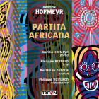 Partita africana / Hendrik Hofmeyr, comp. | Hofmeyr, Hendryk (1957-....). Compositeur