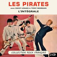 Les Pirates avec Dany Logan & Tony Morgan : L'intégrale (Collection Rock Français)