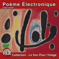 Le Son Pour l'Image Vol. 30 : Poème Électronique