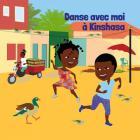 Danse avec moi à Kinshasa (Comptines et danses congolaises)
