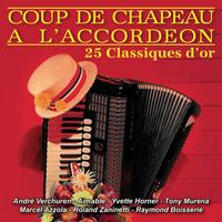 Coup de chapeau à l'accordéon - 25 Classiques d'or