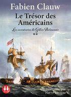 Les aventures de Gilles Belmonte t.2 - Le trésor des américains