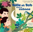 Bulle et Bob dans la cabane