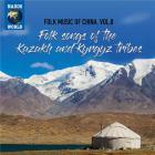 Folk music of China. - Volume 8 : folk songs of the kazakh and kyrgyz tribes