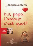 Dis, papa, l'amour c'est quoi ?