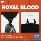 Coffret 2cd : Royal Blood + How did we get so dark ?