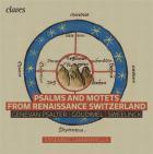 Psaumes et Motets de la Renaissance suisse