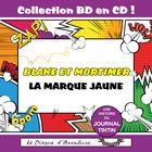 Collection BD en CD : La Marque Jaune (Blake et Mortimer)