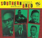 Southern Bred - Louisiana & New Orleans R&B Rockers - Volume 16