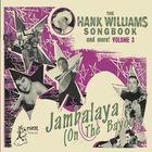 The Hank Williams Songbook - Jambalaya on the Bayou !