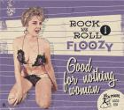 Rock and Roll Floozy - Volume 1 - Good for Waiting Woman