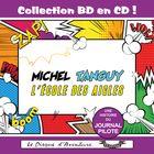 Collection BD en CD : Michel Tanguy - L'École des Aigles