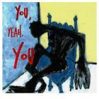 You, yeah, you